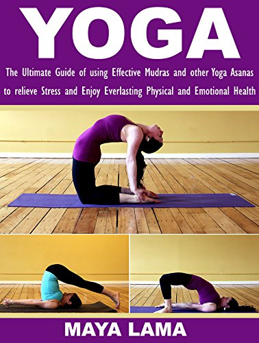 YOGA: The Ultimate Guide of using Effective Mudras and other ...