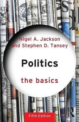 [Politics: The Basics] (By: Nigel Jackson) [published: October, 2014]