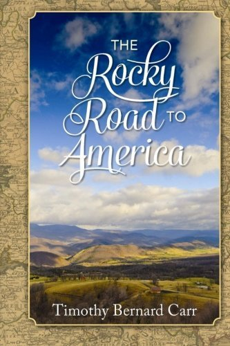 The Rocky Road To America 2nd Edition by Carr, Timothy Bernard (2015) Paperback
