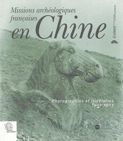 Missions archéologiques françaises en Chine : Photographies et itinéraires 1907-1923 (1Cédérom) par Jean-Paul Desroches, Jérôme Ghesquière, Philippe Rodriguez, Collectif
