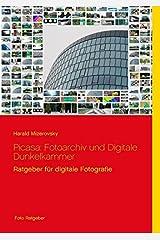 Picasa: Fotoarchiv und Digitale Dunkelkammer (Ratgeber für digitale Fotografie) Taschenbuch