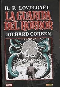 La guarida del horror. H. P. Lovecraft par Richard Corben