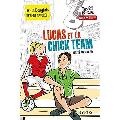 Lucas et la Chick Team - collection Tip Tongue - A2 intermédiaire - dès 12 ans