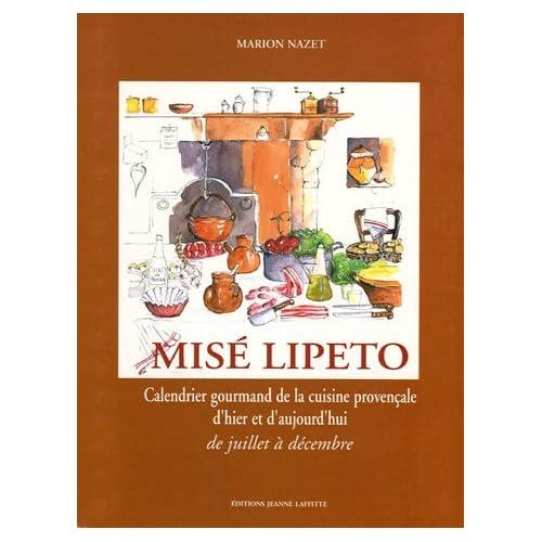 Misé Lipeto Calendrier gourmand de la cuisine provençale : Tome 1, De juillet à décembre
