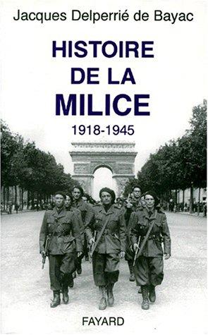 Histoire de la Milice. 1918-1945
