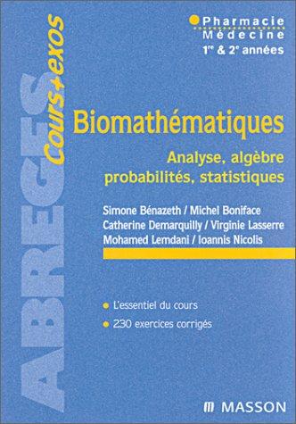 Biomathmatiques : Pharmacie, mdecine, 1re et 2e annes