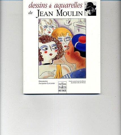 Dessins et aquarelles de Jean Moulin par Jacques Lugand