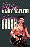Wild Boy: My Life with Duran Duran (English Edition)