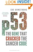 #10: P53: The Gene That Cracked the Cancer Code