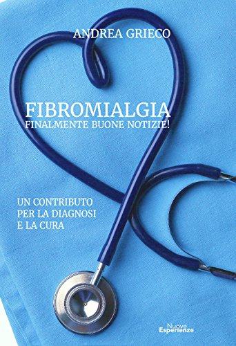 Fibromialgia finalmente buone notizie! Un