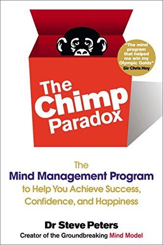 The Chimp Paradox: The Mind Management Program to Help You Achieve Success, Confidence, and Happine SS por Steve Peters