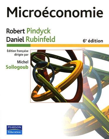 Microéconomie par Robert Pindyck, Daniel Rubinfeld