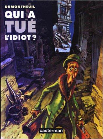 Qui a tué l'idiot ? par Dumontheuil