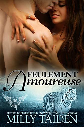 Feulement Amoureuse: Une Romance Paranormale (Agence de Rencontres Paranormales t. 3) par Milly Taiden