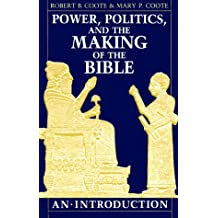 Power, Politics and the Making of the Bible: An Introduction