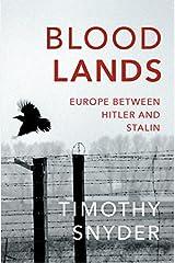 Bloodlands: Europe between Hitler and Stalin by Snyder, Timothy (September 1, 2011) Paperback Paperback