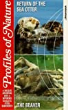 Profiles Of Nature: Return Of The Sea Otter/Beaver [VHS]