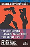 Daniel Port Omnibus 2: The Cut of the Whip / Bring Me Another Corpse / Time Enough to Die