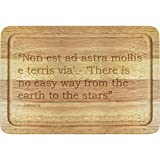 Image for board game Stamp Press 'Non est ad astra mollis e terris via' - 'There is no easy way from the earth to the stars' Quote By Seneca Wooden Chopping Board (WB00007870)