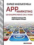 Scarica Libro App Marketing lo sviluppo non e che l inizio TechnoVisions (PDF,EPUB,MOBI) Online Italiano Gratis
