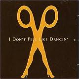 I Don't Feel Like Dancin -