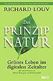 Das Prinzip Natur: Grünes Leben im digitalen Zeitalter - Richard Louv