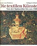 Die textilen Künste: Von der Spätantike bis um 1500
