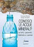 Image de Conosci le acque minerali? Le fonti, i parametri, l'etichetta e i controlli