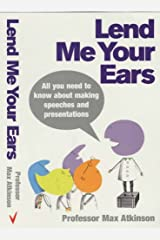 Lend Me Your Ears: All you need to know about making speeches and presentations Paperback