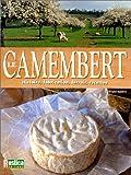 LE CAMEMBERT. Histoire, fabrication, terroir, recettes (Loisirs,Tourism)