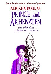 Prince and Akhenaten: Tales of Karma and Initiation (English Edition)