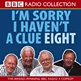 I'm Sorry I Haven't a Clue 8 (BBC Radio Collection): Vol 8