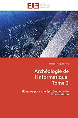 Archéologie de l'informatique tome 3 par Frédéric Ricquebourg