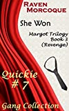 She Won [Margot Trilogy Book 3]: (Revenge) Gang Collection Quickie #7