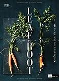 Leaf to Root: Gemüse essen vom Blatt bis zur Wurzel