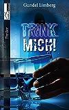 Trink mich! von Gundel Limberg