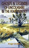 Ghosts and Legends of Lincolnshire and the Fen Country
