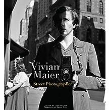 Maier, V: Vivian Maier: Street Photographer