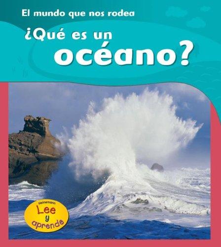 Que Es un Oceano = What Is an Ocean? (Heinemann Lee Y Aprende/ Heinemann Read and Learn (Spanish)) por Monica Hughes