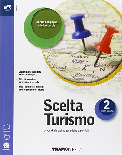 Scelta turismo. Con Extrakit-Openbook. Per le Scuole superiori. Con espansione online: 2