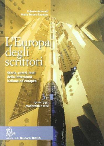 L'Europa degli scrittori. Vol. 3B: 1900-1945 Modernit e crisi. Per le Scuole superiori. Con e-book. Con espansione online