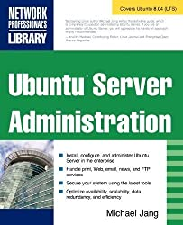 Ubuntu Server Administration (Network Professional's Library) 1st (first) Edition by Jang, Michael published by McGraw-Hill Osborne Media (2008)