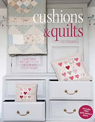 Cushions & Quilts: 20 Projects to Stitch, Quilt & Sew produced by David & Charles - quick delivery from UK.