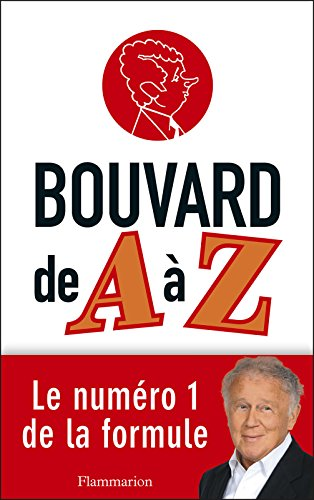 Bouvard de A à Z (DOCS, TEMOIGNAG) par Philippe Bouvard