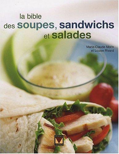 La bible des soupes, sandwichs et salades