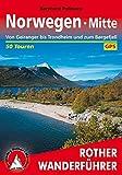 Norwegen Mitte: Von Geiranger bis Trondheim und zum Børgefjell. 50 Touren. Mit GPS-Daten (Rother Wanderführer) - Bernhard Pollmann