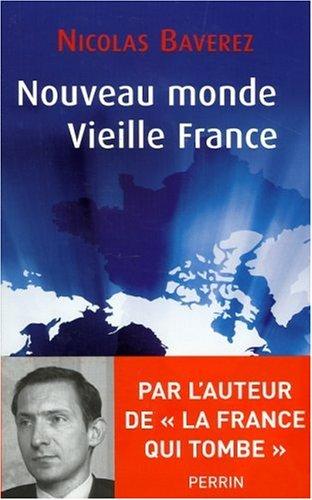 Nouveau monde, vieille France par Nicolas Baverez