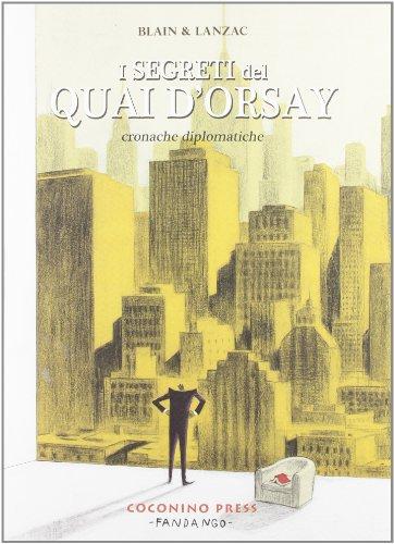 I segreti del Quai d'Orsay. Cronache diplomatiche: 2