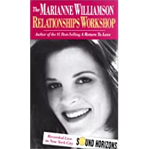 The Marianne Williamson Relationships Workshop (Sound Horizons Presents)