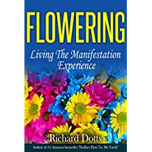 Flowering: Living the Manifestation Experience